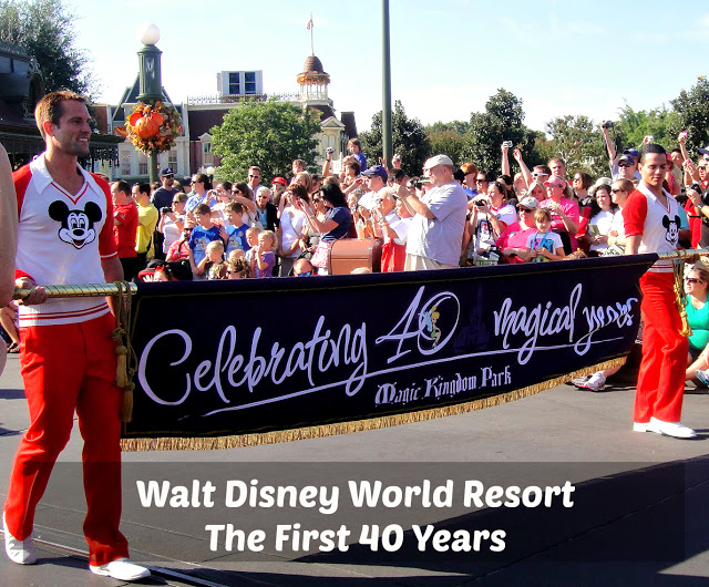 Walt Disney World Resort | The First Forty Years
