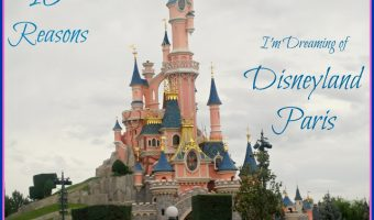 10 Reasons I'm Dreaming of Disneyland Paris