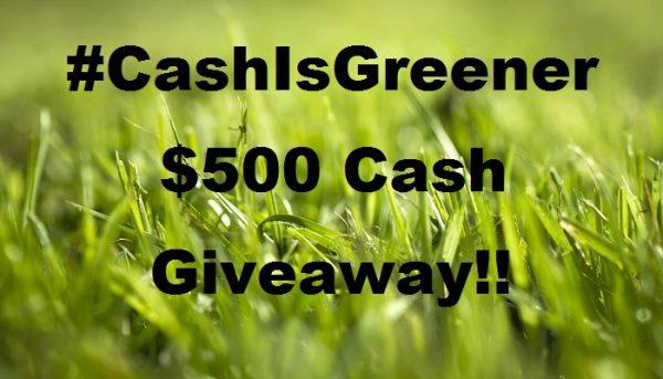 #CashIsGreener $500 Cash Giveaway