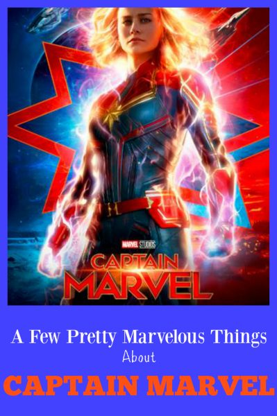 A Few Pretty Marvelous Things About Captain Marvel