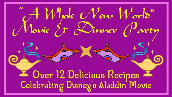 """A Whole New World"" Movie & Dinner Party"