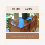 Remote Work Mental and Physical Health Tips